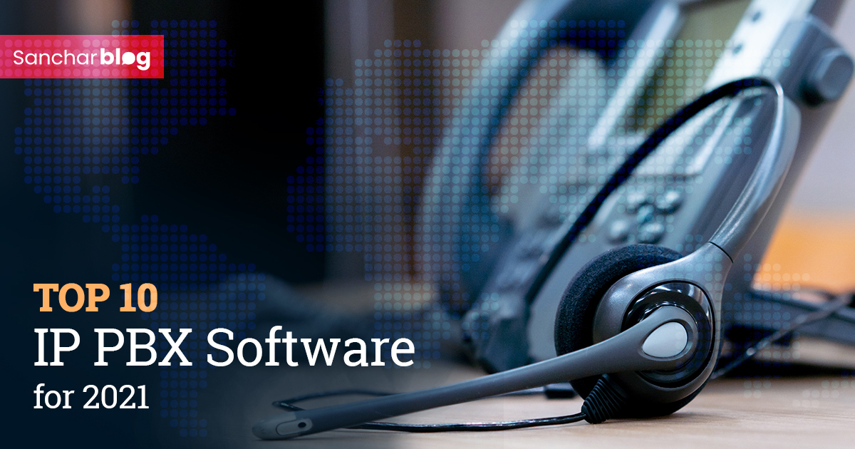 TOP 10 IP PBX Software for 2021