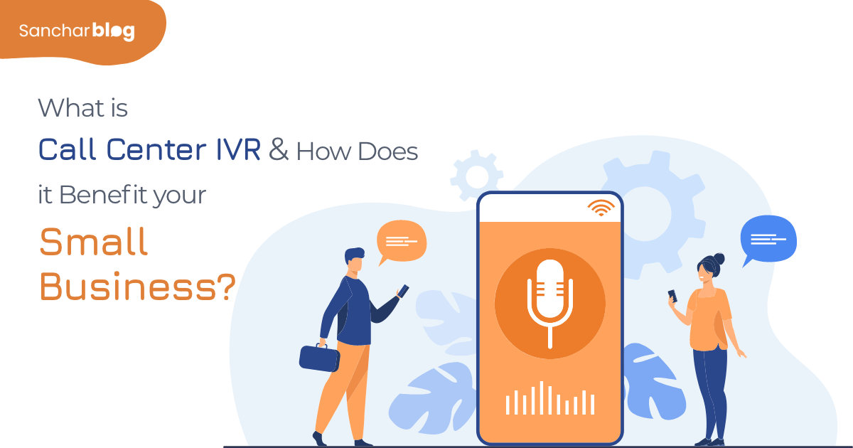 Call Center IVR to Your Small Business and Improve Productivity