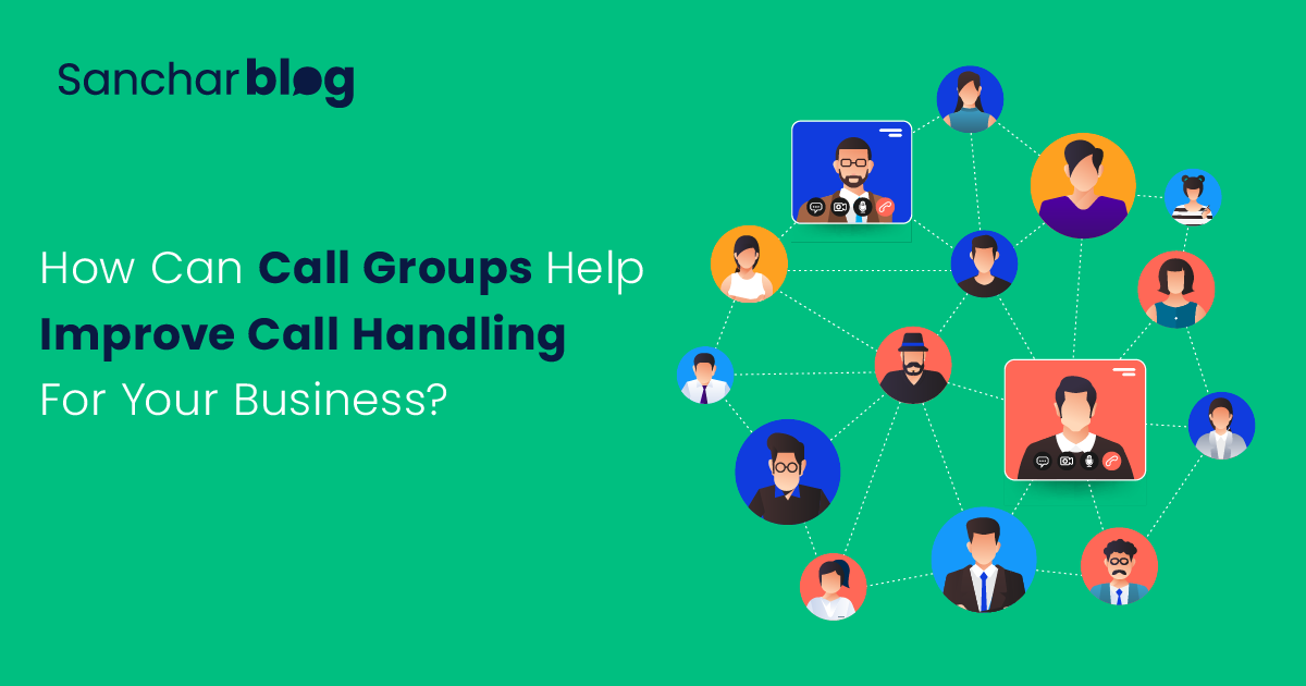 How Can Call Groups Help Improve Call Handling For Your Business?