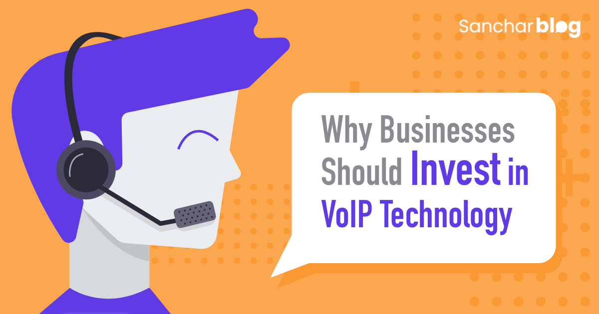 Reasons for Enterprises to Invest in VoIP Technology