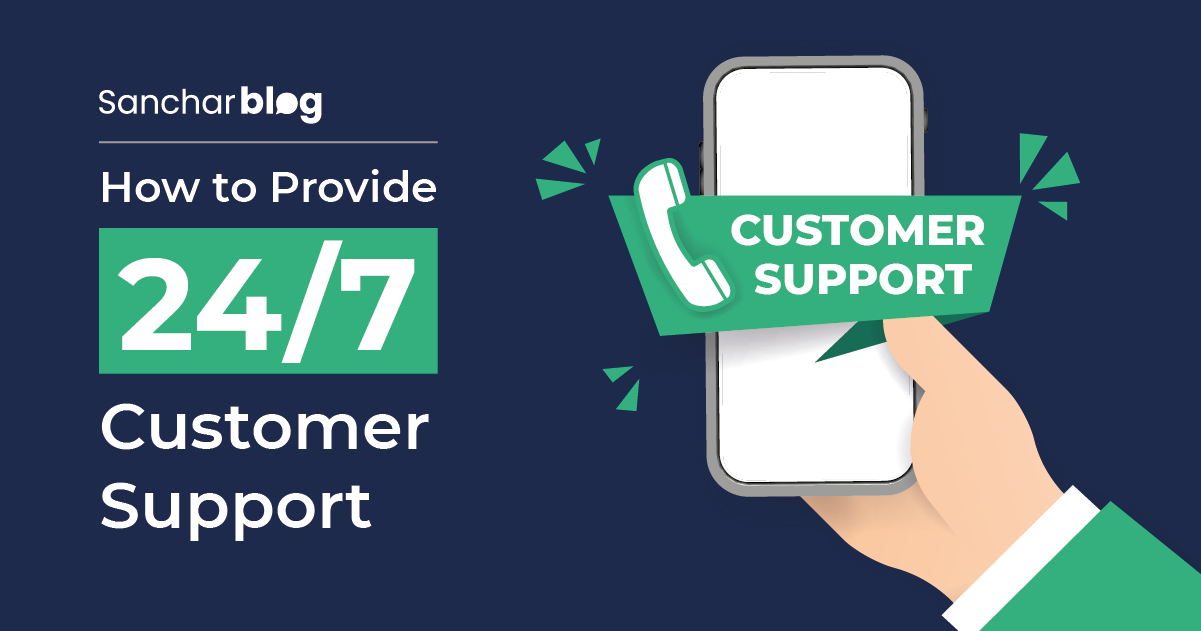 How to Provide 24/7 Customer Support