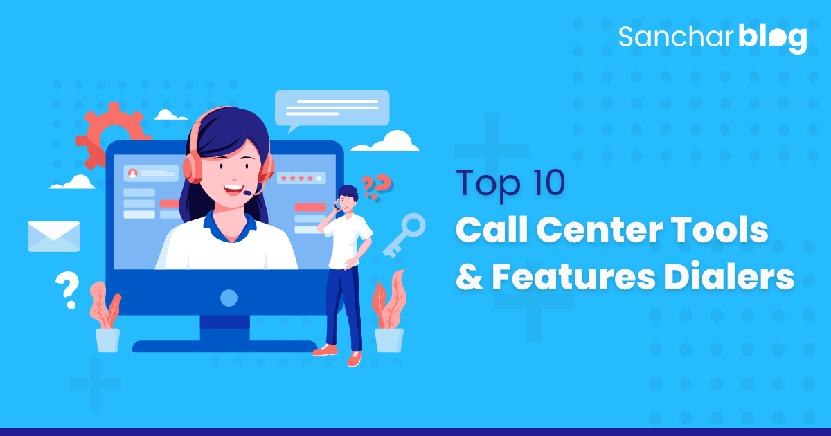 10 Essential Tools and Features of Call Center